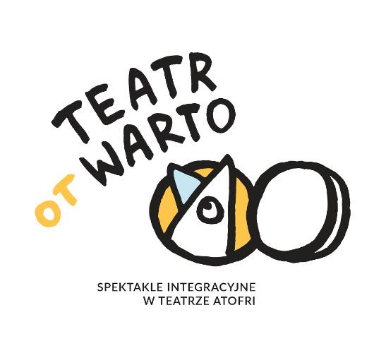 Teatr otWARTO - spektakle integracyjne Teatru Atofri